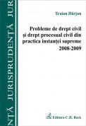 Probleme de drept civil si drept procesual civil din practica instantei supreme 2008-2009
