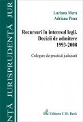 Recursuri in interesul legii. Decizii de admitere 1993-2008. Culegere de practica judiciara