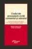 Codul de procedură civilă comentat şi adnotat