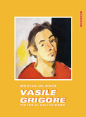 Muzeul de arta Vasile Grigore - pictor si colectionar