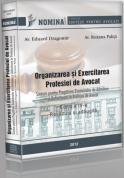 Organizarea si exercitarea profesiei de avocat (editia 2012)