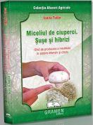 Ghid de producere a miceliului in sistem intensiv si clasic