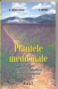 Plantele medicinale | Ghid foto. Actiune terapeutica. Cultura plantelor