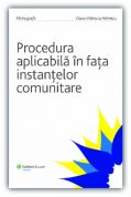 Procedura aplicabila in fata instantelor comunitare